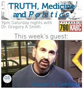 Truth Medicine and Politics Stewart A Swerdlow on KABC