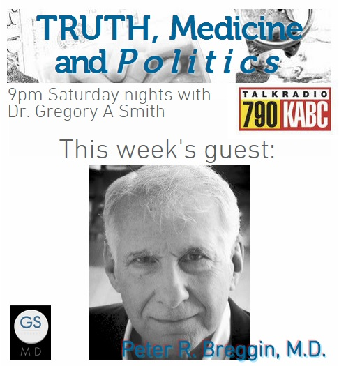 Dr Peter Breggin on KABC, Truth Medicine and Politics with Dr Gregory Alan Smith, American Addict 2 film
